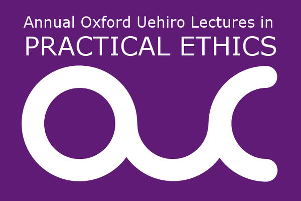 Annual Oxford Uehiro Lectures in Practical Ethics OUC logo in purple and white